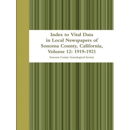 Index to Vital Data in Local Newspapers of Sonoma County, California, Volume 12 : - Data Indexes