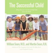 The Successful Child : What Parents Can Do to Help Kids Turn Out Well