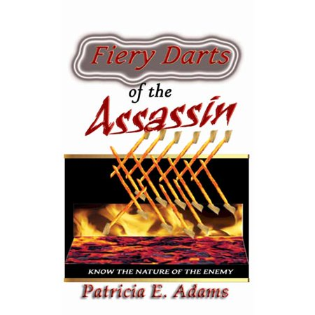 Fiery Darts Of The Assassin  Know The Natue Of The Enemy