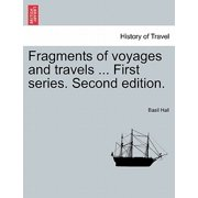 Fragments of Voyages and Travels ... First Series. Second Edition.