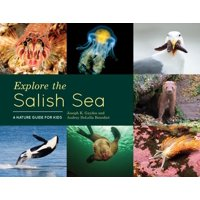 Explore the Salish Sea: A Nature Guide for Kids (Hardcover)