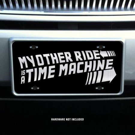 My Other Ride Is A Time Machine Back To The Future Vanity Front License Plate Tag (Delorean License Plate Back To The Future)