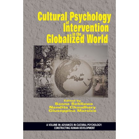Cultural Psychology of Intervention in the Globalized World - (Cultural Anthropology In A Globalizing World Ebook)