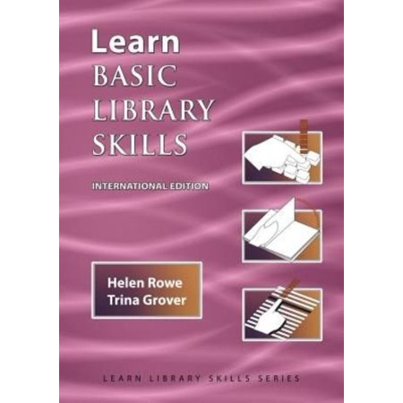 Learn Basic Library Skills a Practical Study Guide for Beginning Work in a Library (International Edition)