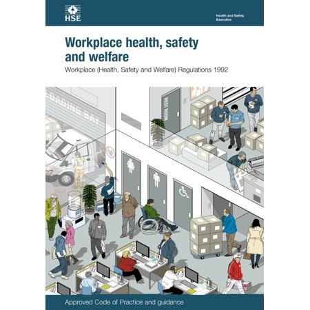 L24 Workplace Health, Safety And Welfare: Workplace (Health, Safety and Welfare) Regulations 1992. Approved Code of Practice and Guidance, L24 - (Workplace Health And Safety And Welfare Regulations)