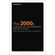 2000s, The: A Decade of Contemporary British Fiction - eBook
