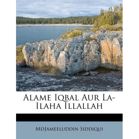 Alame Iqbal Aur La-Ilaha Illallah (La Ilaha Illallah Muhammadur Rasulullah In Arabic)