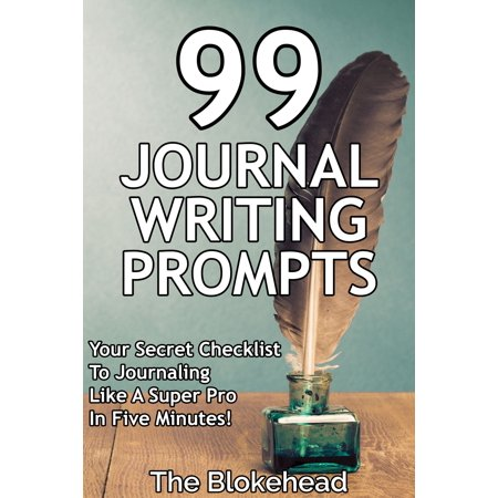 99 Journal Writing Prompts And Ideas: Your Secret Checklist To Journaling Like A Super Pro In Five Minutes! - eBook](Halloween Ideas Last Minute)