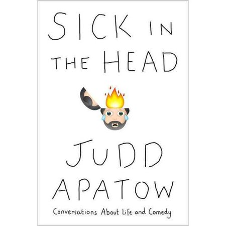 Sick in the Head: Conversations About Life and Comedy by