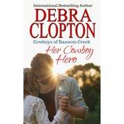 Cowboys of Ransom Creek: Her Cowboy Hero (Paperback)
