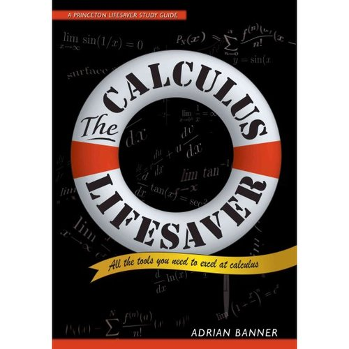 The Calculus Lifesaver: All the Tools You Need to Excel at Calculus