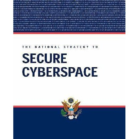 President George W  Bush  The National Strategy To Secure Cyberspace