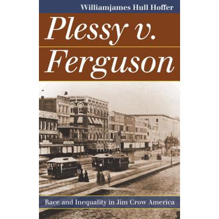 Plessy v. Ferguson : Race and Inequality in Jim Crow