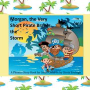 Morgan the Very Short Pirate Braves the Storm - eBook