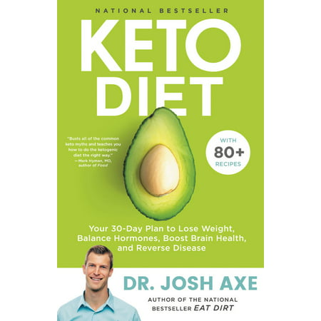 Keto Diet : Your 30-Day Plan to Lose Weight, Balance Hormones, Boost Brain Health, and Reverse