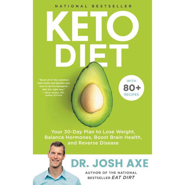 Keto Diet: Your 30-Day Plan to Lose Weight, Balance Hormones, Boost Brain Health, and Reverse Disease (Hardcover)