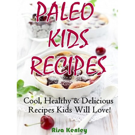 Paleo Kids Recipes: Cool, Healthy & Delicious Recipes Kids Will Love! - eBook](Cool Halloween Recipes)