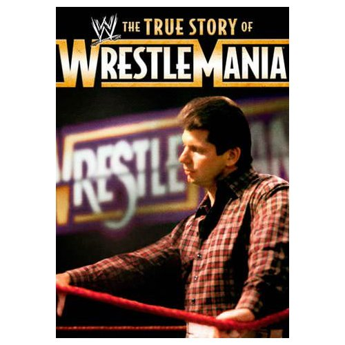 WWE: The True Story of WrestleMania (2011)