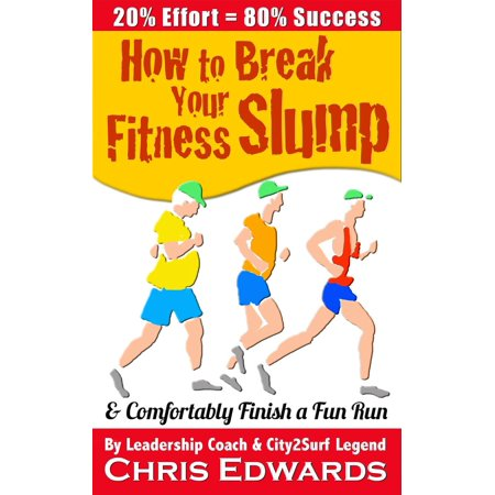 How to Break Your Fitness Slump and Comfortably Finish a Fun Run - eBook