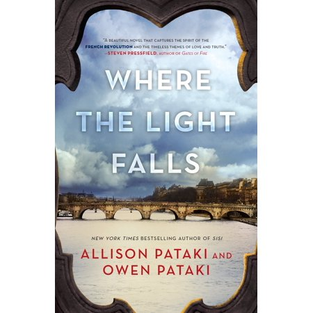 Where the Light Falls : A Novel of the French