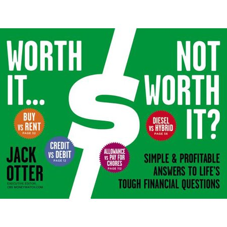 Worth It ... Not Worth It? : Simple & Profitable Answers to Life's Tough Financial (Tough Interview Questions And Answers For Managers)