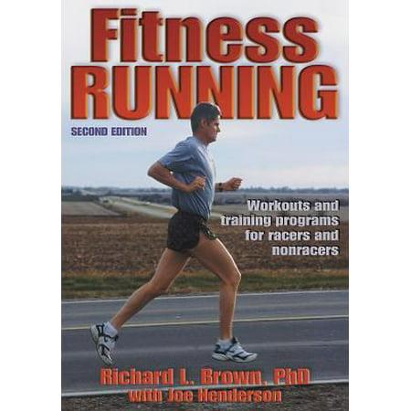 Fitness Running - 2nd Edition (Fitness Spectrum Series), Richard L. Brown, Joe Henderson ()