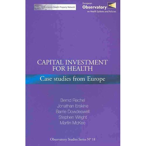 Capital Investment for Health: Case Studies from Europe