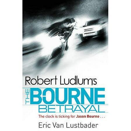Robert Ludlum's the Bourne Betrayal : A New Jason Bourne Novel. by Eric Van