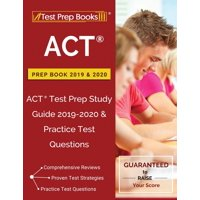 ACT Prep Book 2019 & 2020 : ACT Test Prep Study Guide 2019-2020 & Practice Test Questions
