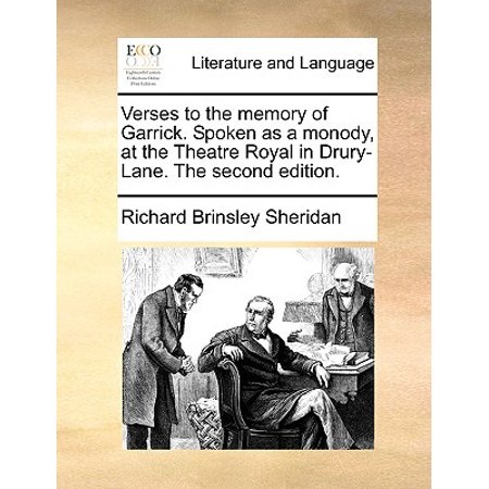 Verses to the Memory of Garrick. Spoken as a Monody, at the Theatre Royal in Drury-Lane. the Second Edition.