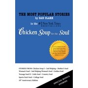 The Most Popular Stories By Dan Clark In Chicken Soup For The Soul - eBook