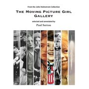 The Moving Picture Girl Gallery : From the John Holmstrom Collection