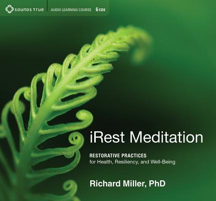 Irest Meditation : Restorative Practices for Health, Resiliency, and Well-Being