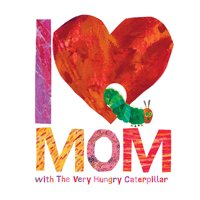 Deals on I Love Mom with The Very Hungry Caterpillar Hardcover