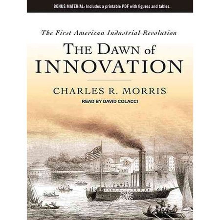 The Dawn Of Innovation  The First American Industrial Revolution