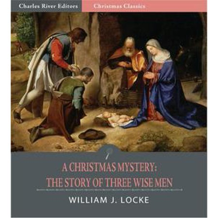 A Christmas Mystery: The Story of Three Wise Men (Illustrated Edition) - eBook