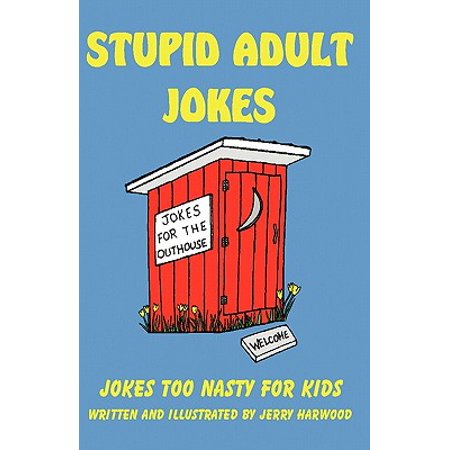 Nasty Halloween Jokes Adults (Stupid Adult Jokes : Jokes Too Nasty for)