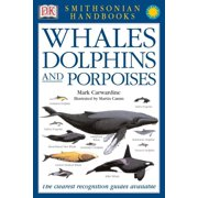 Handbooks: Whales & Dolphins : The Clearest Recognition Guide Available