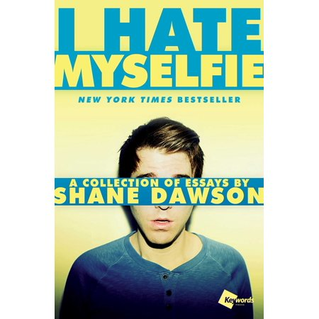 i hate myselfie a collection of essays by shane dawson com i hate myselfie a collection of essays by shane dawson