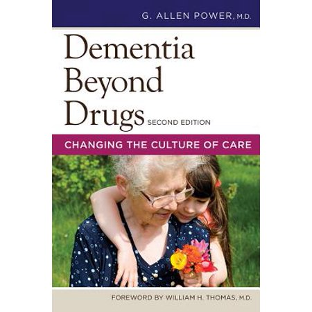 Dementia Beyond Drugs : Changing the Culture of