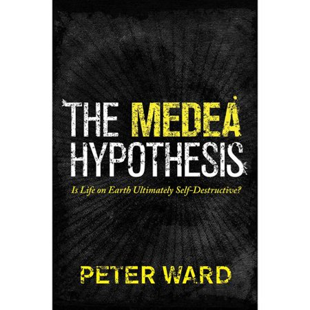 The Medea Hypothesis  Is Life On Earth Ultimately Self Destructive