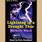 Lightning In A Drought Year - Audiobook