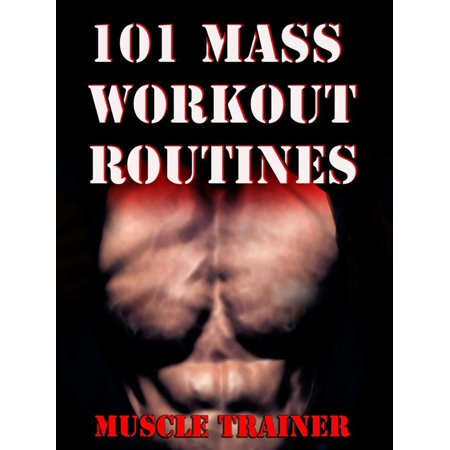 101 Mass Workout Routines - eBook