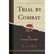 Trial by Combat (Classic Reprint)