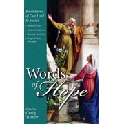 Words of Hope : Revelations of Our Lord to Saints: Teresa of Avila, Catherine of Genoa, Gertrude the Great and Margaret Mary Alacoque