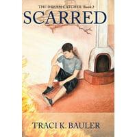 Scarred : The Dream Catcher Book 2