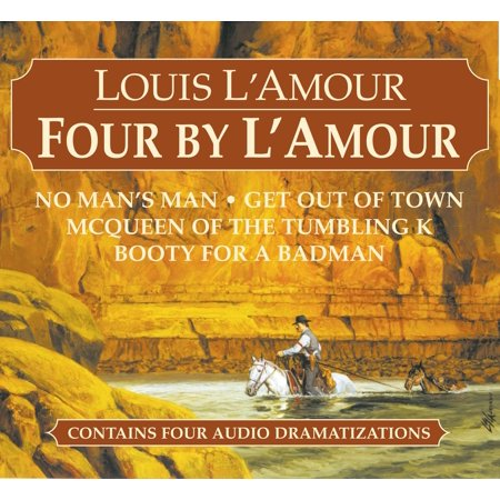 Four by L'Amour : No Man's Man, Get Out of Town, McQueen of the Tumbling K, Booty for a Bad