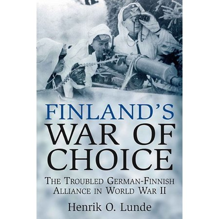 Finland's War of Choice: The Untidy Coalition of a Democracy and a Dictatorship in World War II - (Social Origins Of Dictatorship And Democracy Summary)