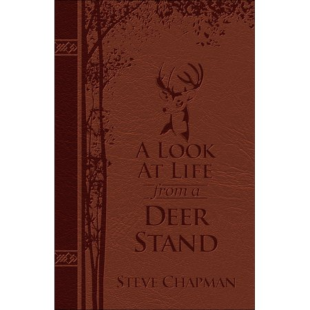 A Look at Life from a Deer Stand Deluxe Edition : Hunting for the Meaning of
