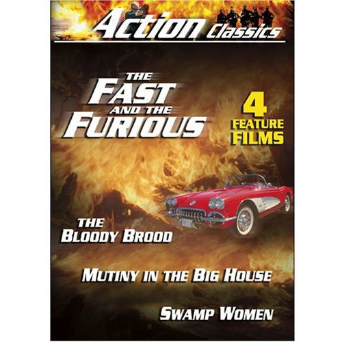 Action Classics: The Bloody Brood / The Fast And The Furious / Mutiny In The Big House / Swamp Women